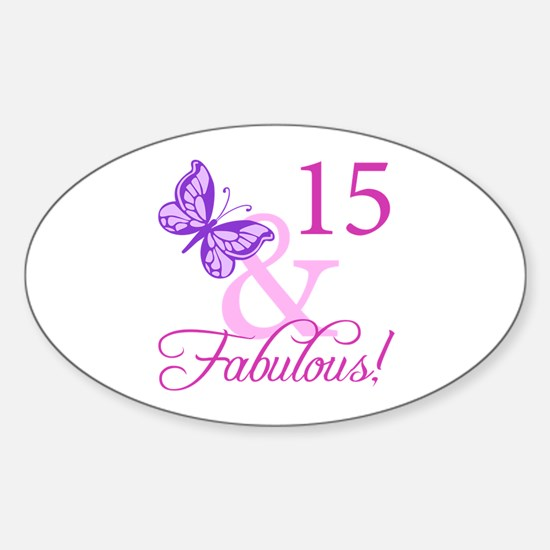 Fabulous 15th Birthday For Girls Sticker (Oval)