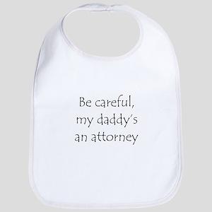 Be careful, my daddy's an attorney Bib