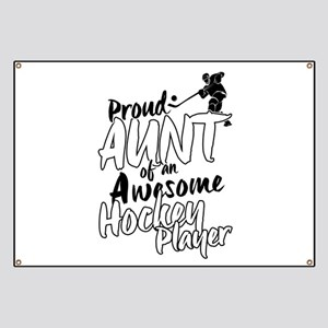 Proud Aunt of An Awesome Hockey Player Banner