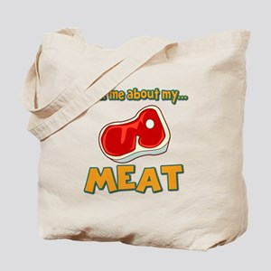 Funny Ask Me About My Meat Steak Butcher Humor Tot
