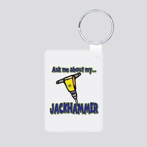 Funny Ask Me About My Jackhammer Aluminum Photo Ke