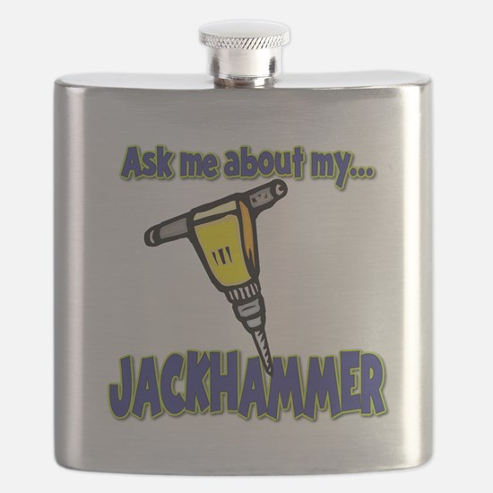 Funny Ask Me About My Jackhammer Flask