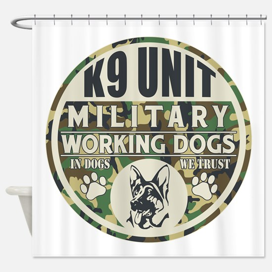 K9 Unit Military Working Dogs Shower Curtain