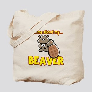 Funny Ask Me About My Beaver Humor Design Tote Bag