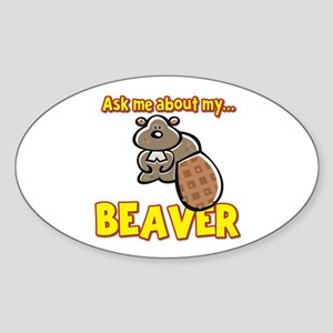 Funny Ask Me About My Beaver Humor Design Sticker