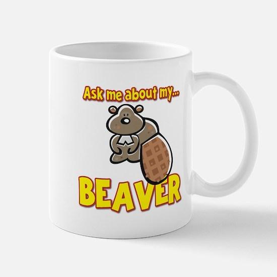 Funny Ask Me About My Beaver Humor Design Mug