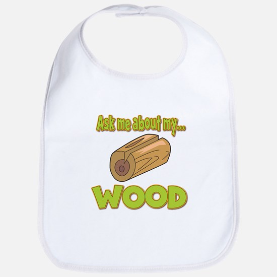 Ask Me About My Wood Funny Innuendo Design Bib