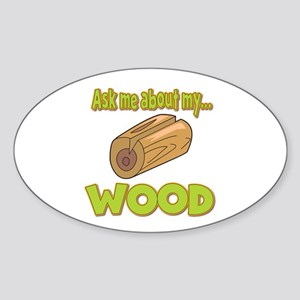 Ask Me About My Wood Funny Innuendo Design Sticker