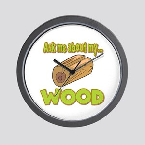 Ask Me About My Wood Funny Innuendo Design Wall Cl