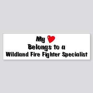 My Heart: Wildland Fire Fight Bumper Sticker