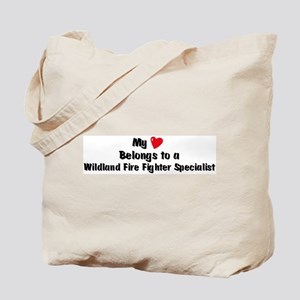 My Heart: Wildland Fire Fight Tote Bag