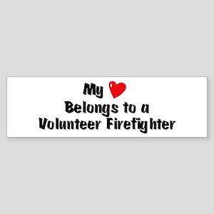 My Heart: Volunteer Firefight Bumper Sticker