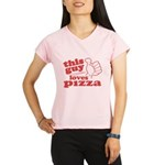 This Guy Loves Pizza Performance Dry T-Shirt