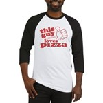 This Guy Loves Pizza Baseball Jersey