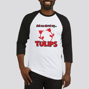 Ask Me About My Tulips Baseball Jersey
