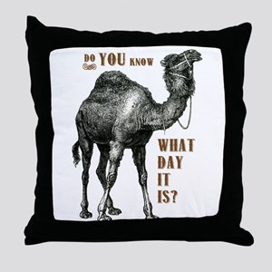 Do You Know What Day It Is Throw Pillow