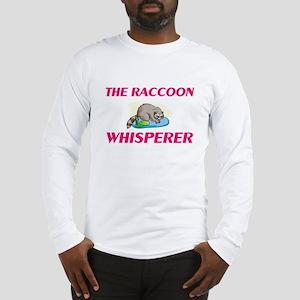 The Raccoon Whisperer Long Sleeve T-Shirt