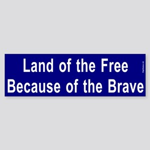 Land of the Free Because of the Brave bumper stick
