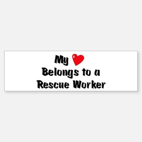My Heart: Rescue Worker Bumper Bumper Bumper Sticker