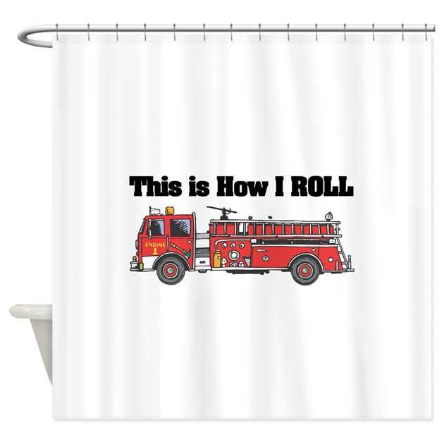 How I Roll Fire Truck Funny Design Shower Curtain By Dagerdesigns