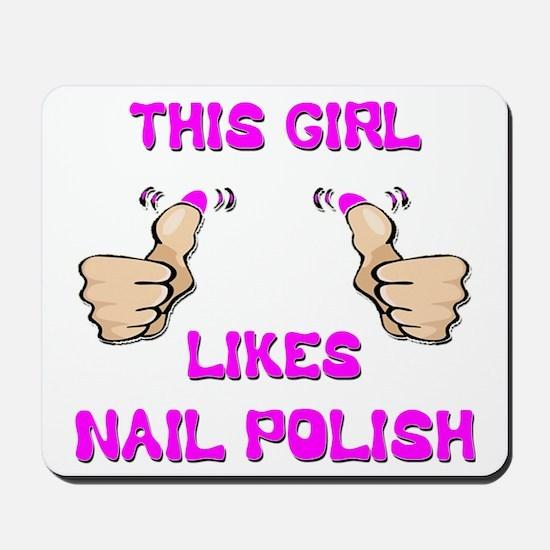 This Girl Likes Nail Polish Mousepad