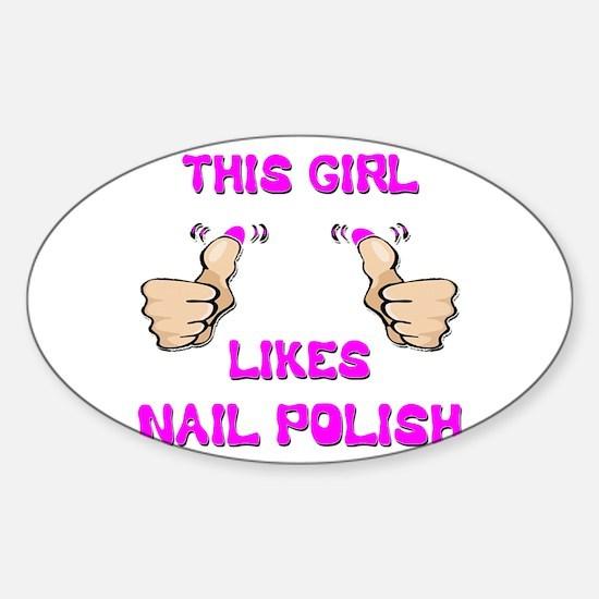 This Girl Likes Nail Polish Sticker (Oval)