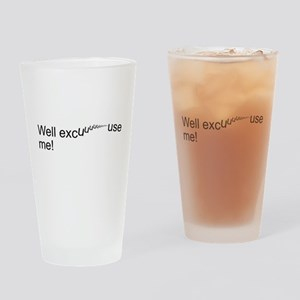 Well excuuuuuuuse me! Drinking Glass