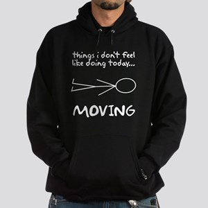 I don't want to move today Hoodie (dark)
