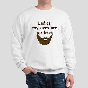Ladies Eyes Up Here Sweatshirt