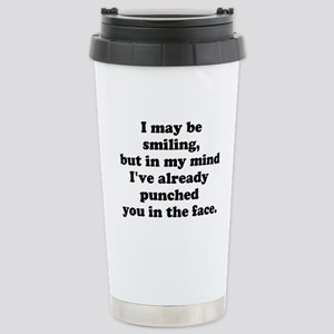 Ive already punched you in the face Travel Mug