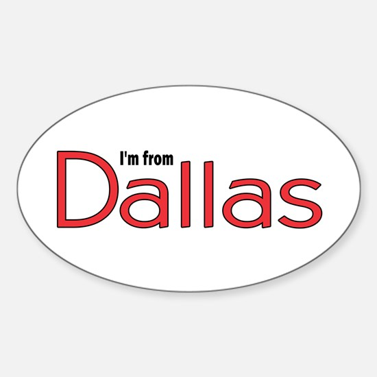 I'm from Dallas Oval Decal