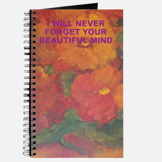 I will never forget your beautiful mind- journal
