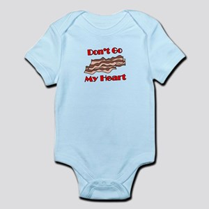 Don't Go Bacon My Heart Infant Bodysuit