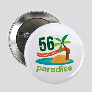 """56th Anniversary Paradise 2.25"""" Button (10 pack)"""