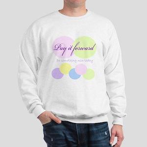 Pay it forward circles Sweatshirt