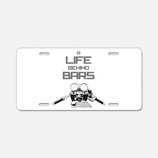 A Life Behind Bars Aluminum License Plate