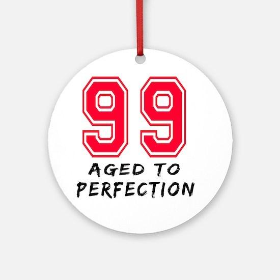 99 Year birthday designs Ornament (Round)