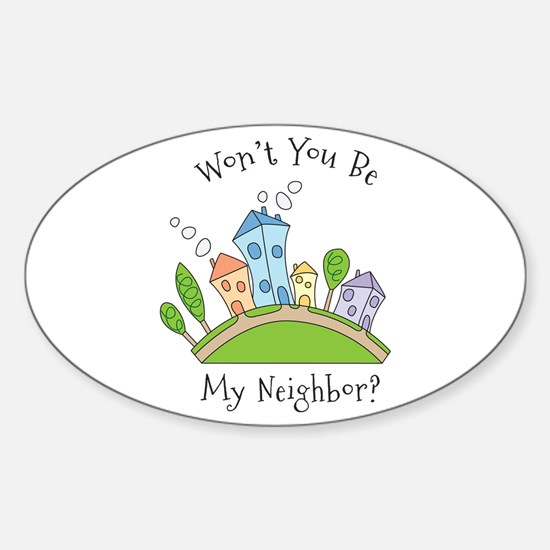 Wont You Be My Neighbor? Decal