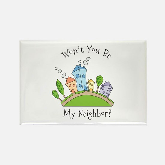 Wont You Be My Neighbor? Rectangle Magnet