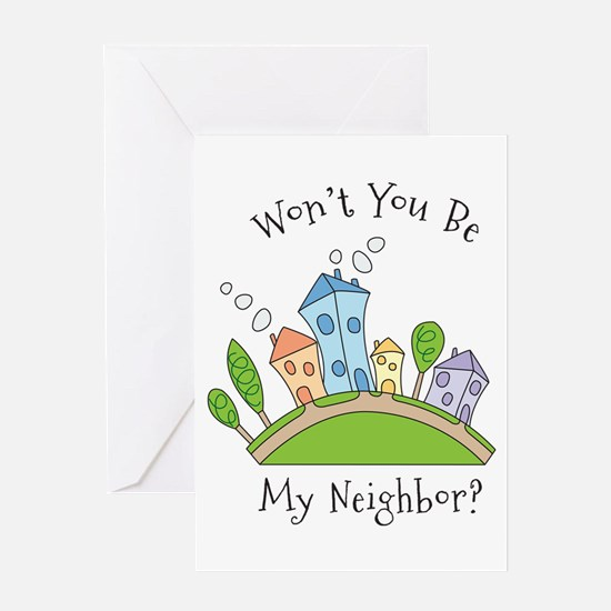 Wont You Be My Neighbor? Greeting Card