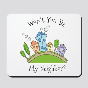 Wont You Be My Neighbor? Mousepad
