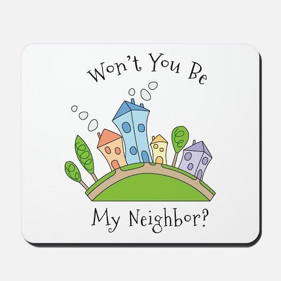Wont You Be My Neighbor? Mousepad