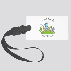 Wont You Be My Neighbor? Luggage Tag