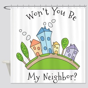 Wont You Be My Neighbor? Shower Curtain