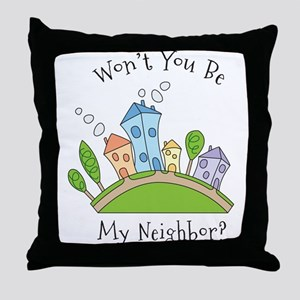 Wont You Be My Neighbor? Throw Pillow