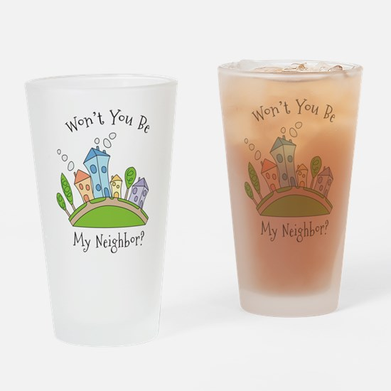 Wont You Be My Neighbor? Drinking Glass