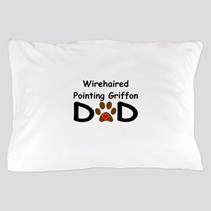 Wirehaired Pointing Griffon Dad Pillow Case