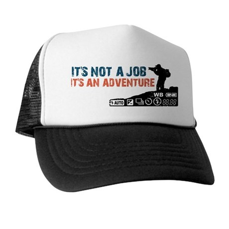 it's not ajob it's an adventu Trucker Hat