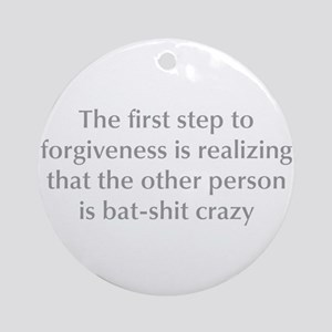 first-step-to-forgiveness-opt-gray Ornament (Round