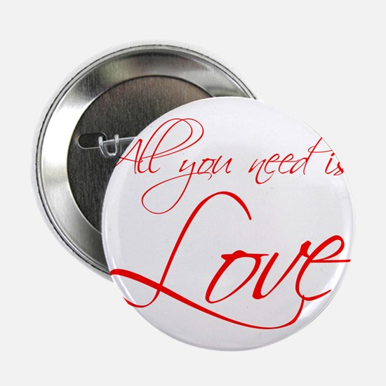 """all-you-need-is-love-scr-red 2.25"""" Button"""